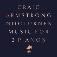 Download Nocturnes: Music for 2 Pianos - Craig Armstrong