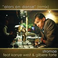 Alors on danse (Remix) [feat. Kanye West & Gilbere Forte] - Single album download