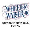 Save Some Titty Milk for Me - Single album cover