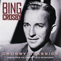 Crosby Classics: Songs from His Famous Radio Broadcasts album download