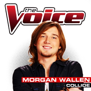 Collide (The Voice Performance) - Single by Morgan Wallen album download