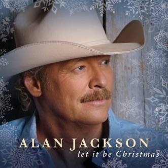 Let It Be Christmas by Alan Jackson album download