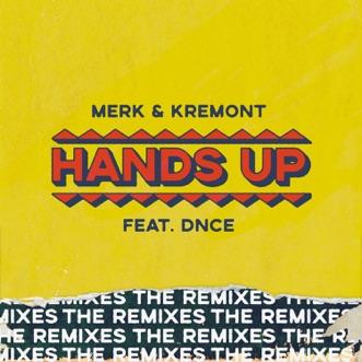 Hands Up (feat. DNCE) [The Remixes] - EP by Merk & Kremont album download