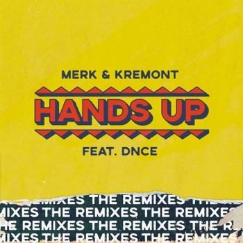 Hands Up (feat. DNCE) [The Remixes] - EP by Merk & Kremont album download