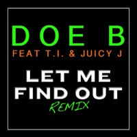 Let Me Find Out (feat. T.I. & Juicy J) [Remix] mp3 download
