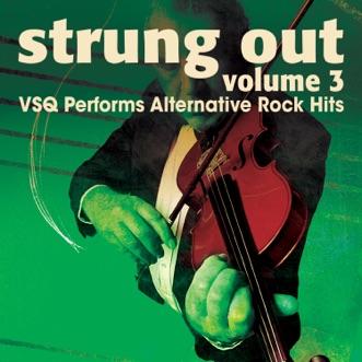 Strung Out, Vol. 3: VSQ Performs Alternative Hits by Vitamin String Quartet album download