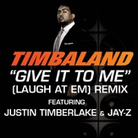 Give It to Me (Laugh at Em) Remix [Radio Edit] [feat. Justin Timberlake & JAY-Z] mp3 download
