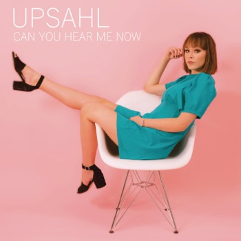 Can You Hear Me Now - Single by UPSAHL album download