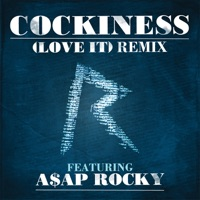 Cockiness (Love It) [Remix] [feat. A$AP Rocky] - Single album download