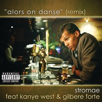 Alors on danse (Remix) [feat. Kanye West & Gilbere Forte] mp3 download