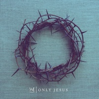 Only Jesus mp3 download