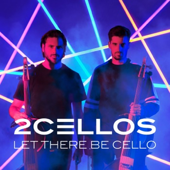 Let There Be Cello by 2CELLOS album download