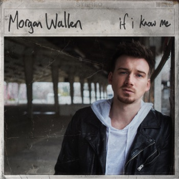 If I Know Me by Morgan Wallen album download