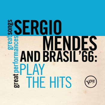 Play the Hits by Sergio Mendes & Brasil '66 album download