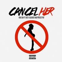 Cancel Her (feat. Project Pat, Juicy J & Ca$Hout) - Single album download