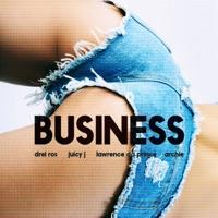 Business (feat. Juicy J, Lawrence da Prince & Archie) - Single album download