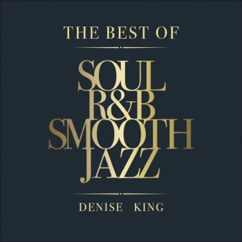 The Best of Soul, R&B, Smooth Jazz by Denise King & Massimo Faraò Trio album download