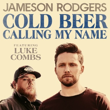 Cold Beer Calling My Name (feat. Luke Combs) - Single by Jameson Rodgers album download