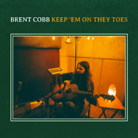 Download Keep 'Em on They Toes by Brent Cobb album