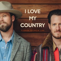 I Love My Country by Florida Georgia Line MP3 Download