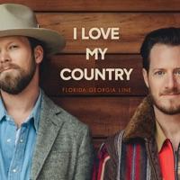 I Love My Country - Florida Georgia Line MP3 Download
