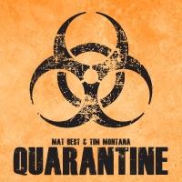 Quarantine by Mat Best & Tim Montana MP3 Download