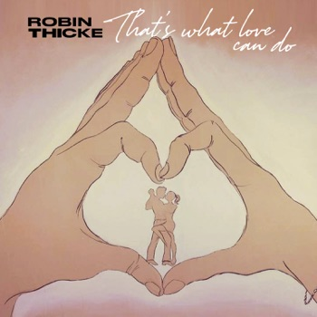 Download That's What Love Can Do Robin Thicke MP3