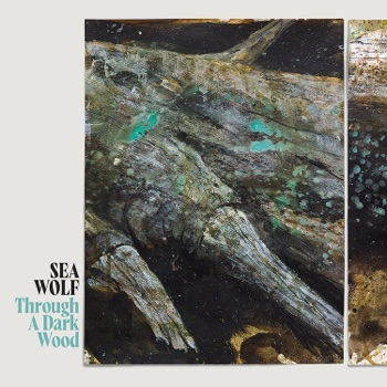 Through A Dark Wood by Sea Wolf album download