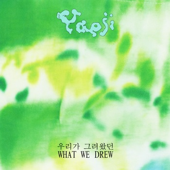 WHAT WE DREW 우리가 그려왔던 by Yaeji album download