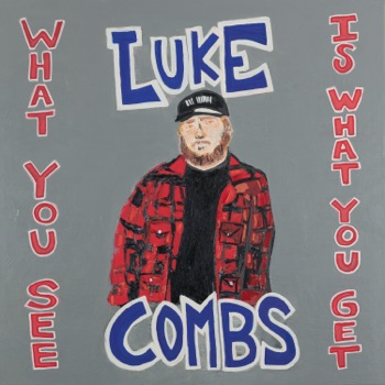 What You See Is What You Get by Luke Combs album download
