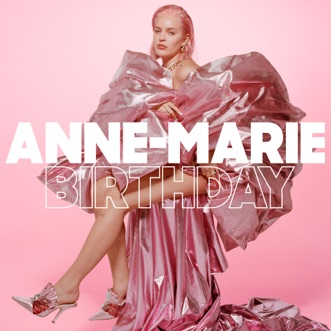 Birthday - Single by Anne-Marie album download