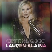Getting Good - EP - Lauren Alaina album download