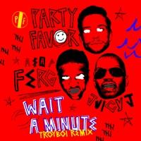 Wait A Minute (feat. A$AP Ferg & Juicy J) [TroyBoi Remix] - Single album download