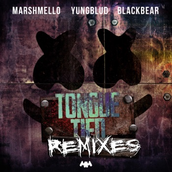Tongue Tied (Remixes) - Single by Marshmello, YUNGBLUD & blackbear album download