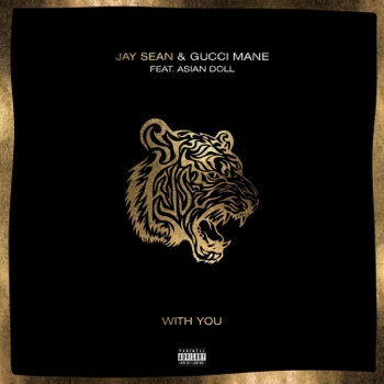 Download With You (feat. Gucci Mane & Asian Doll) Jay Sean MP3