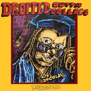 Download DROPPED OUTTA COLLEGE 24kGoldn MP3