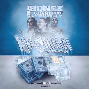 No Chillin (Get to That Gwap) [feat. YNW Melly & Rod Wave] - Single by DBM Bonez album download