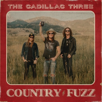 COUNTRY FUZZ by The Cadillac Three album download