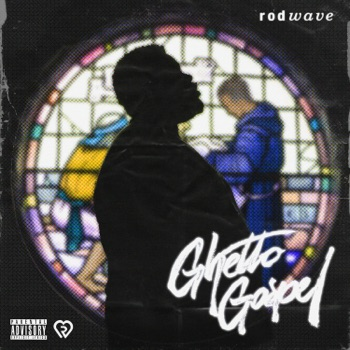 Ghetto Gospel by Rod Wave album download