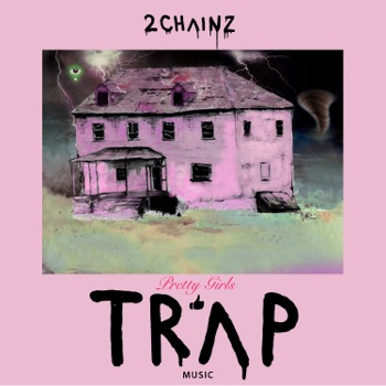 Pretty Girls Like Trap Music by 2 Chainz album download