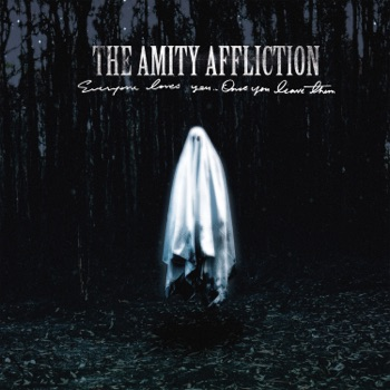 Everyone Loves You... Once You Leave Them by The Amity Affliction album download