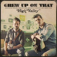 Download Grew Up On That - EP - High Valley