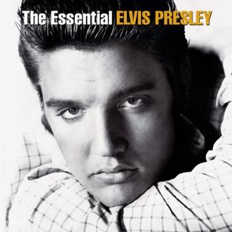 The Essential Elvis Presley (Remastered) by Elvis Presley album download