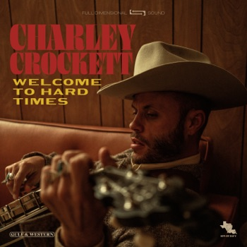 Welcome to Hard Times by Charley Crockett album download