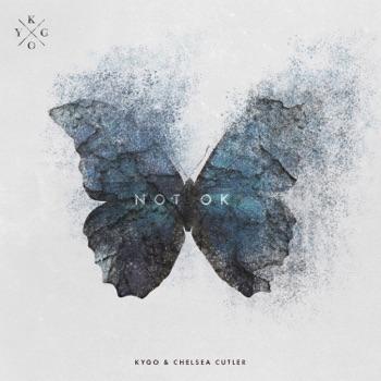 Download Not Ok Kygo & Chelsea Cutler MP3