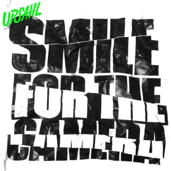 Download Smile for the Camera UPSAHL MP3