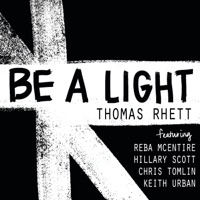 Be a Light (feat. Reba McEntire, Hillary Scott, Chris Tomlin & Keith Urban) by Thomas Rhett MP3 Download