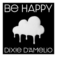 Be Happy by Dixie D'Amelio MP3 Download