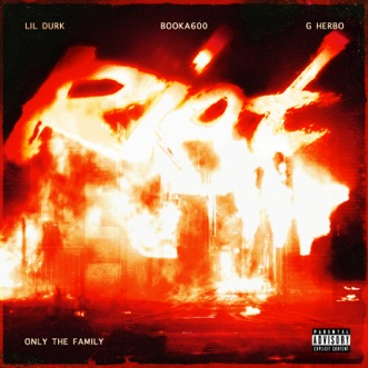 Riot (feat. G Herbo) - Single by Only The Family, Lil Durk & Booka600 album download
