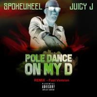 Poll Dance On My D (Remix Fast Version) [feat. Juicy J] - Single album download